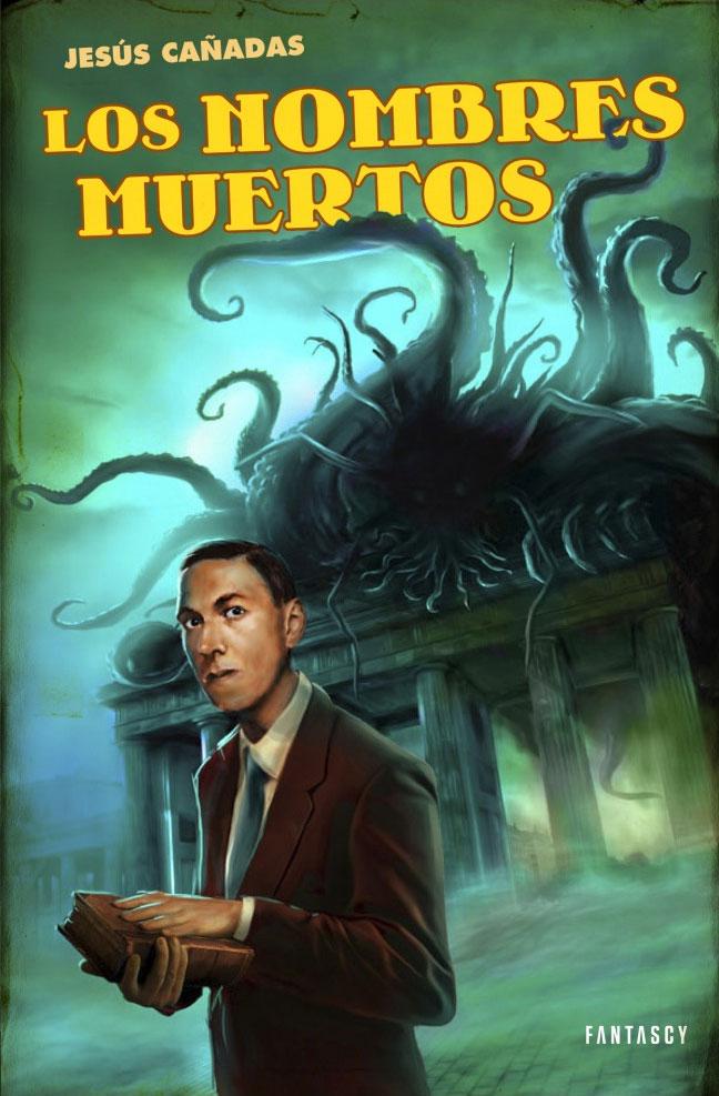Los nombres muertos jes s ca adas lovecraft se va de aventuras fabulantes - Nombres de librerias famosas ...