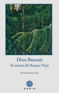 El-Secreto-del-bosque-vejo,-Dino-Buzzati,-Gadir